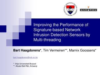 Bart Haagdorens* , Tim Vermeiren**, Marnix Goossens* bart.haagdorens@vub.ac.be