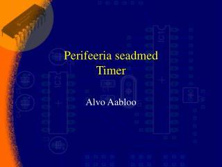 Perifeeria seadmed Timer