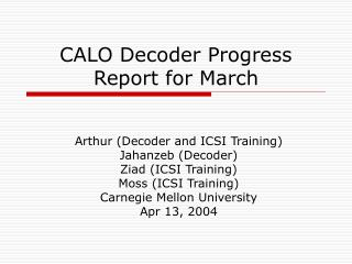 CALO Decoder Progress Report for March