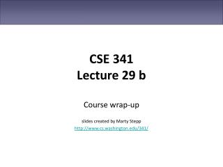 CSE 341 Lecture 29 b