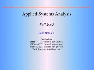 Applied Systems Analysis Fall 2005