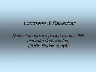 Naše zkušenosti s poskytováním ZPP externím dodavatelem (JUDr. Rudolf Vonyš)