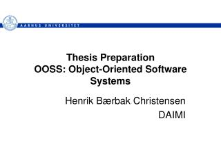 Thesis Preparation OOSS: Object-Oriented Software Systems