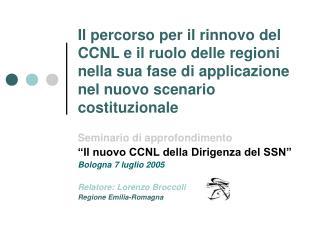 """Seminario di approfondimento  """"Il nuovo CCNL della Dirigenza del SSN"""" Bologna 7 luglio 2005"""