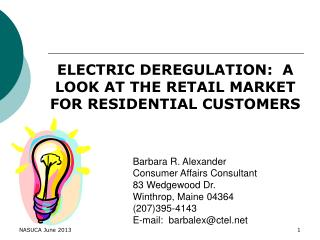 ELECTRIC DEREGULATION:  A LOOK AT THE RETAIL MARKET FOR RESIDENTIAL CUSTOMERS
