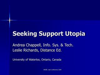 Seeking Support Utopia