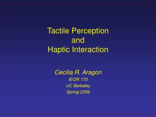 Tactile Perception and Haptic Interaction