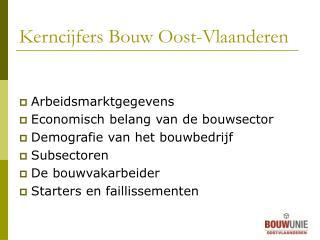 Kerncijfers Bouw Oost-Vlaanderen