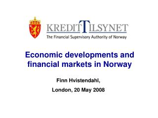 Economic developments and  financial markets in Norway