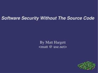 Software Security Without The Source Code