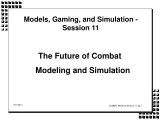Models, Gaming, and Simulation - Session 11