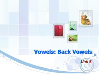 Vowels: Back Vowels