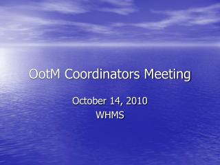 OotM Coordinators Meeting