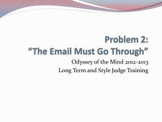 Problem 2:   �The Email Must Go Through�