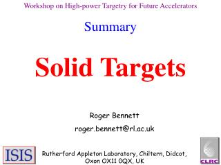 Workshop on High-power Targetry for Future Accelerators Summary Solid Targets