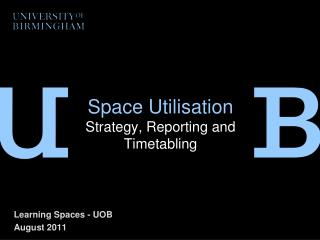 Space  Utilisation Strategy, Reporting and Timetabling