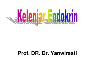 Prof. DR. Dr. Yanwirasti