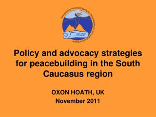 Policy and advocacy strategies for peacebuilding in the South Caucasus region