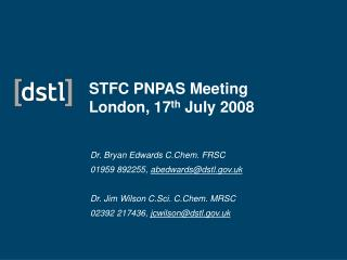 STFC PNPAS Meeting London, 17 th  July 2008