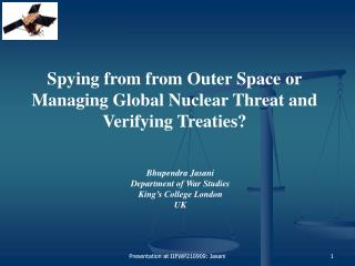 Spying from from Outer Space or Managing Global Nuclear Threat and Verifying Treaties?