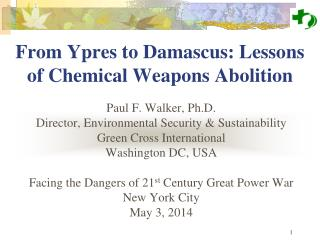 From Ypres to Damascus: Lessons  of Chemical Weapons Abolition