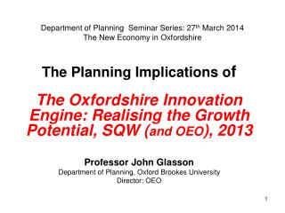 Department of Planning  Seminar Series: 27 th  March 2014 The New Economy in Oxfordshire