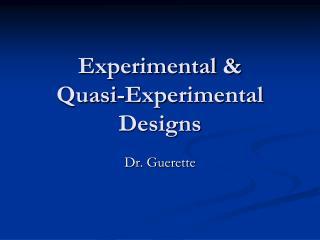 Experimental &  Quasi-Experimental Designs