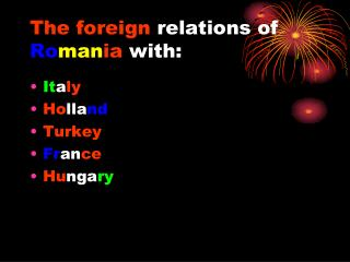 The foreign  relations  of  Ro man ia  with: