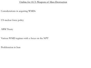 Outline for 10/3: Weapons of Mass Destruction Considerations in acquiring WMDs