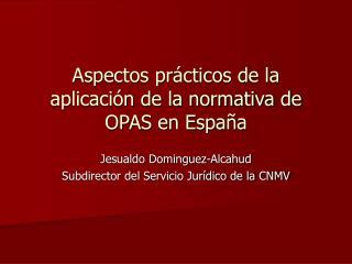 Aspectos prácticos de la aplicación de la normativa de OPAS en España