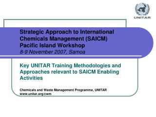 Key UNITAR Training Methodologies and Approaches relevant to SAICM Enabling Activities