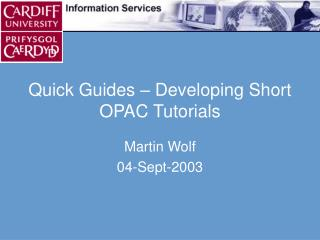 Quick Guides � Developing Short OPAC Tutorials