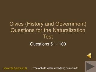 Civics History and Government Questions for the Naturalization Test