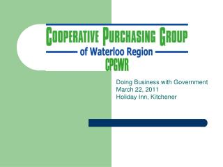 Doing Business with Government  March 22, 2011 Holiday Inn, Kitchener