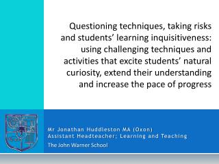 Mr Jonathan Huddleston MA (Oxon) Assistant  Headteacher ; Learning and Teaching
