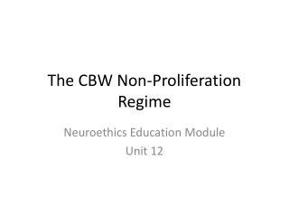 The CBW Non-Proliferation Regime