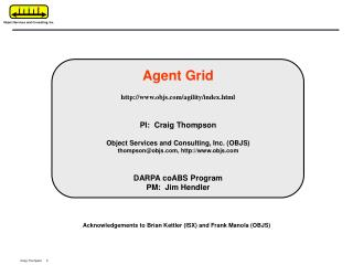 Agent Grid objs/agility/index.html PI:  Craig Thompson