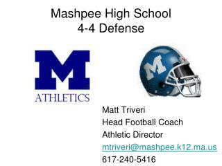 Mashpee High School 4-4 Defense