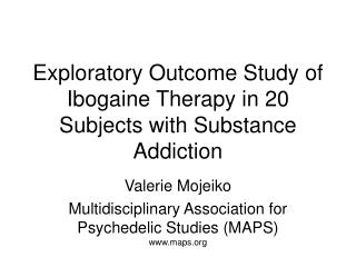 Exploratory Outcome Study of Ibogaine Therapy in 20 Subjects with Substance Addiction
