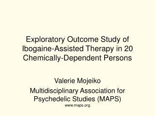 Exploratory Outcome Study of Ibogaine-Assisted Therapy in 20 Chemically-Dependent Persons