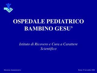 OSPEDALE PEDIATRICO BAMBINO GESU'