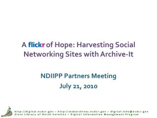 A            of Hope: Harvesting Social Networking Sites with Archive-It