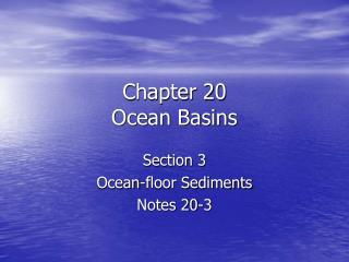 Chapter 20 Ocean Basins