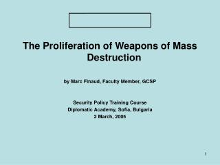 The Proliferation of Weapons of Mass Destruction by Marc Finaud, Faculty Member, GCSP