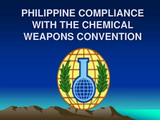 PHILIPPINE COMPLIANCE WITH THE CHEMICAL WEAPONS CONVENTION