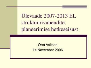Ülevaade 2007-2013 EL struktuurivahendite planeerimise hetkeseisust
