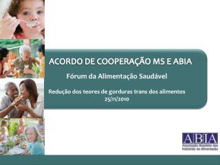 Fórum da Alimentação Saudável Redução dos teores de gorduras trans dos alimentos 25/11/2010