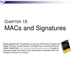C HAPTER 15 MACs and Signatures