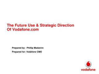 The Future Use & Strategic Direction Of Vodafone