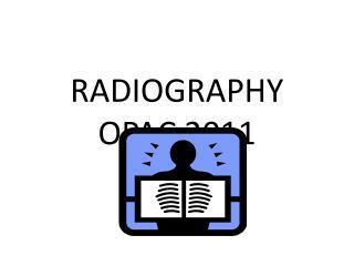 RADIOGRAPHY OPAC 2011